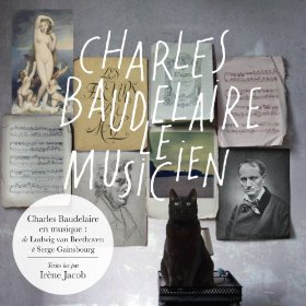 Charles Baudelaire le musicien_Universal