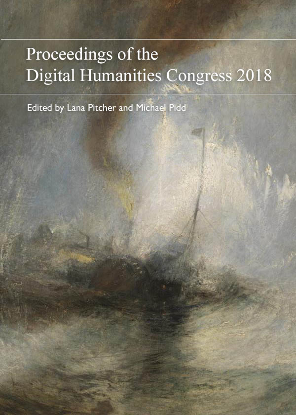Proceedings of the Digital Humanities Congress 2018