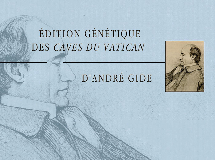 Édition génétique des Caves du Vatican An online version of the genetic edition of André Gide's novel Les Caves du Vatican. Originally published on CD-ROM by the French publisher Gallimard, it is presented here in unmodified form. All functionalities cannot be guaranteed on a modern web brows.